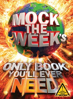 Book cover for Mock the Week's Only Book You'll Ever...